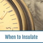 When to Insulate Your Home