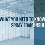 Spray Foam Insulation Information
