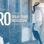 Professional Spray Foam Insulation Installation